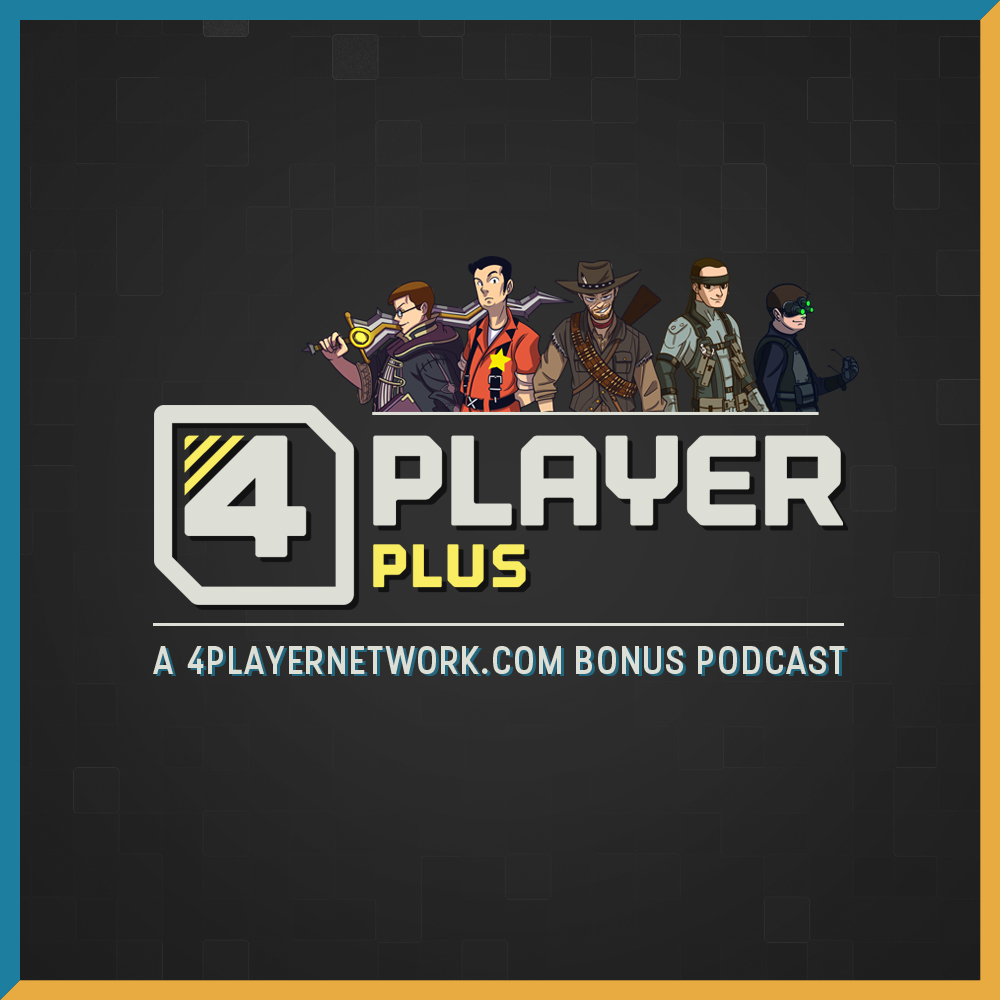 4Player Plus - A 4Player Bonus Podcast Series