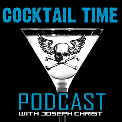 Cocktail Time - Discussions of Questionable Taste w/ Joseph Christ